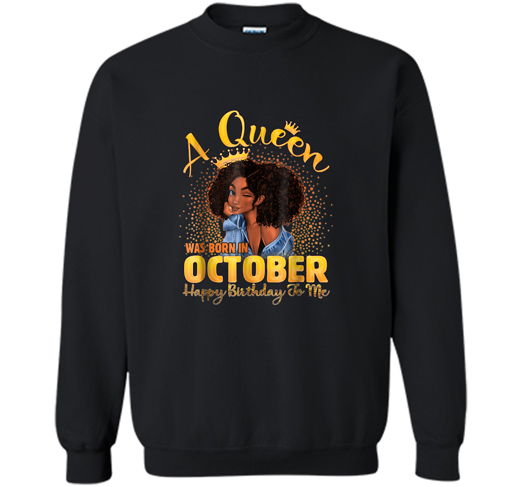 A Queen Was Born In October Happy Birthday To Me Shirt New Wave Tee