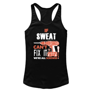 If Sweat Can't Fix It We're All Screwed T Shirts-New Wave Tee