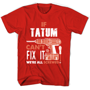 If Tatum Can't Fix It We're All Screwed T Shirts-New Wave Tee