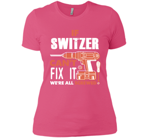 If Switzer Can't Fix It We're All Screwed T Shirts-New Wave Tee