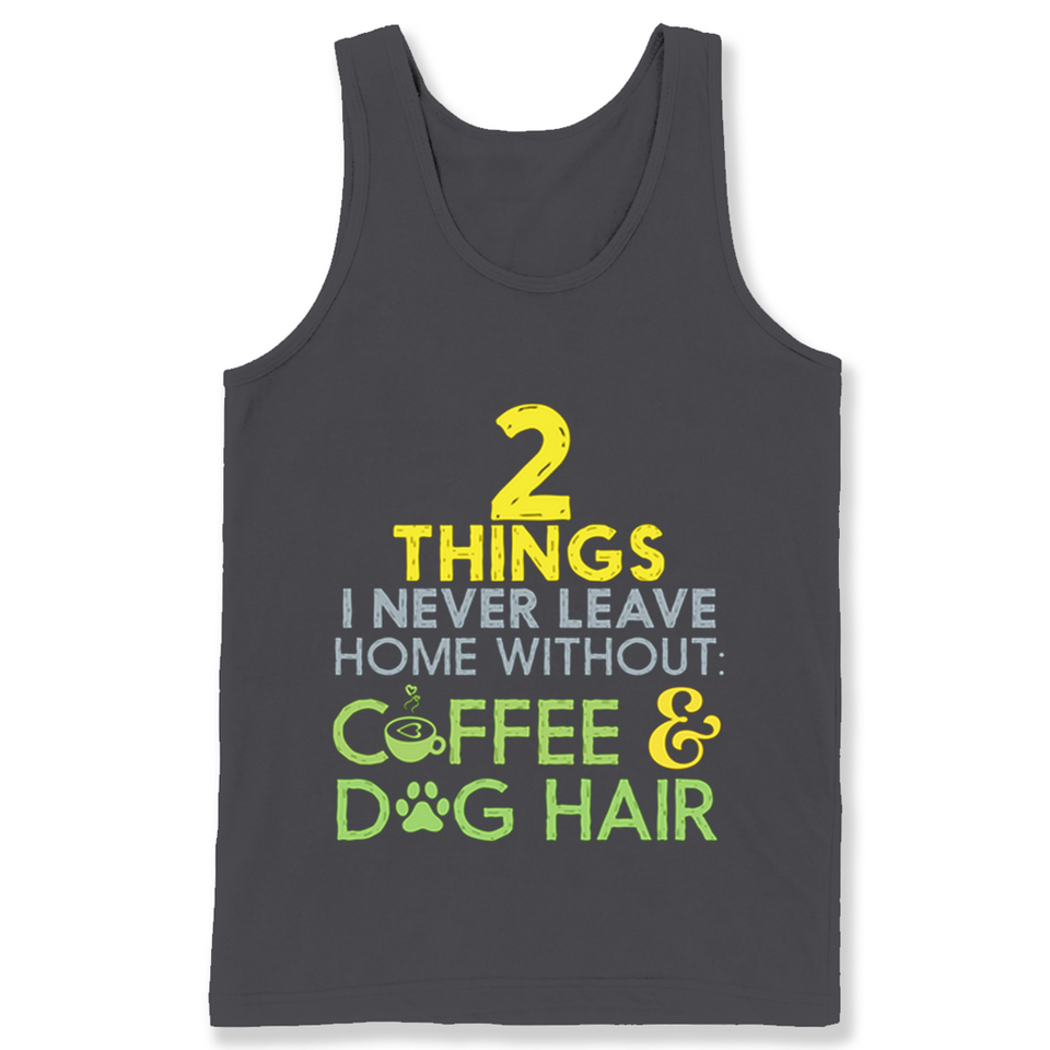 2 Things I Never Leave Home Without Ffee Dag Hair T Shirts-New Wave Tee