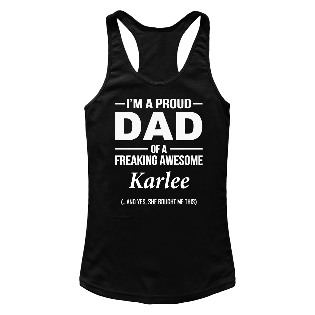 I'm A Pround DAD Of A Freaking Awesome Karlee T Shirts-New Wave Tee