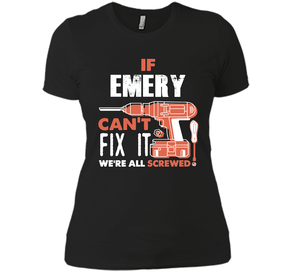 If Emery Can't Fix It We're All Screwed T Shirts-New Wave Tee