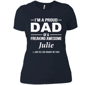 I'm A Pround DAD Of A Freaking Awesome Julie T Shirts-New Wave Tee