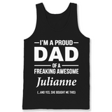 I'm A Pround DAD Of A Freaking Awesome Julianne T Shirts-New Wave Tee