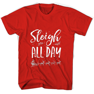 Sleigh All Day Christmas T Shirts-New Wave Tee