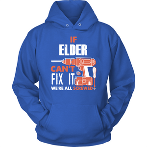 If Elder Can't Fix It We're All Screwed T Shirts-New Wave Tee