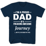 I'm A Pround DAD Of A Freaking Awesome Journey T Shirts-New Wave Tee
