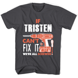 If Tristen Can't Fix It We're All Screwed T Shirts-New Wave Tee