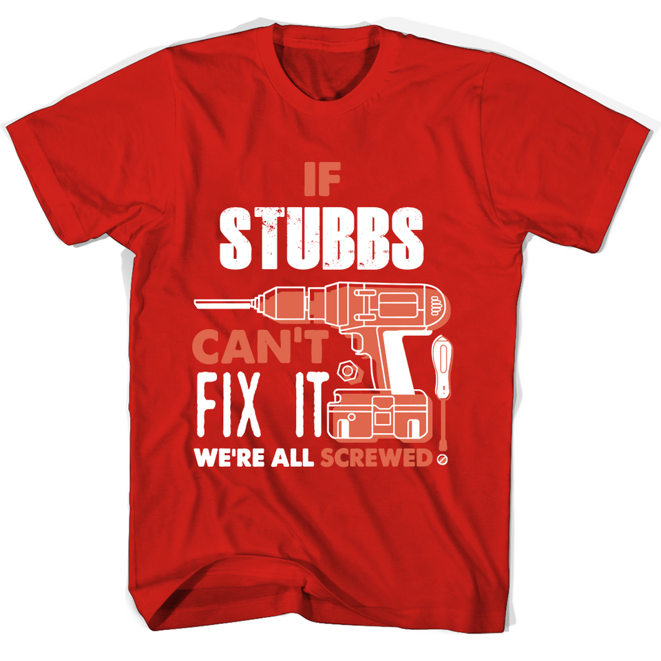 If Stubbs Can't Fix It We're All Screwed T Shirts-New Wave Tee