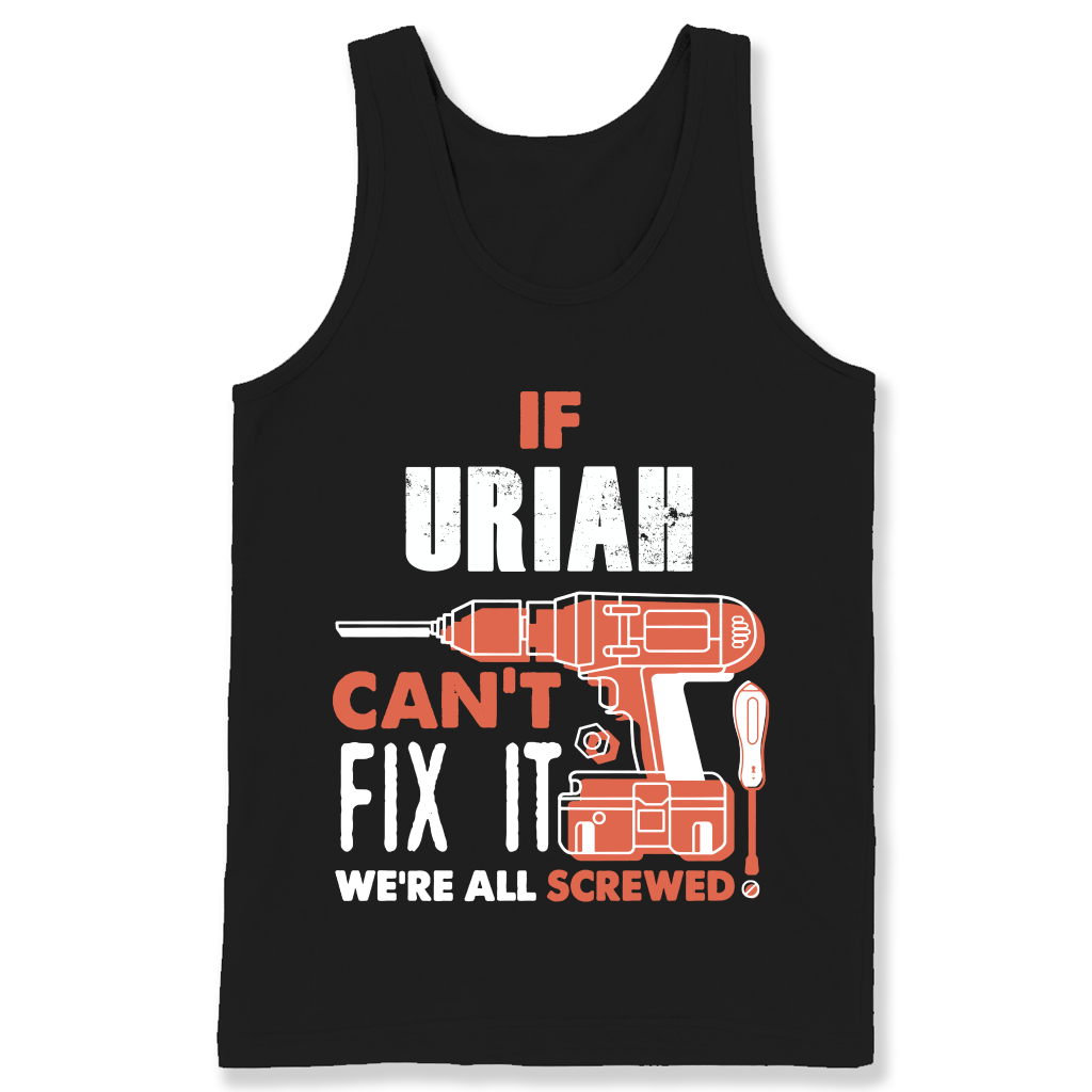 If Uriah Can't Fix It We're All Screwed T Shirts-New Wave Tee