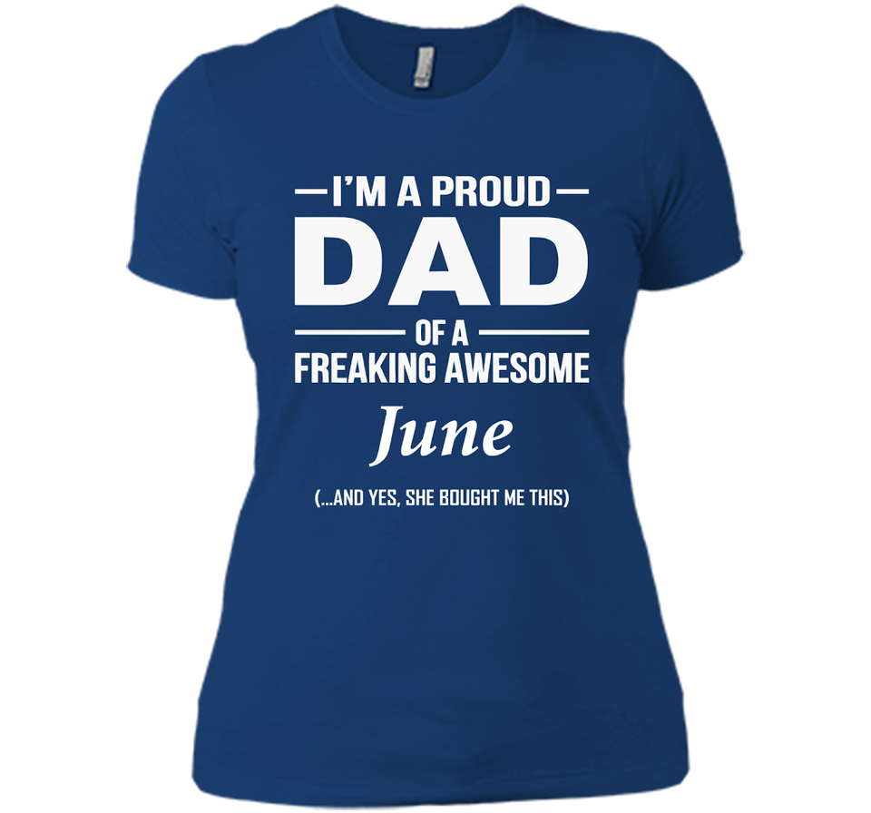 I'm A Pround DAD Of A Freaking Awesome June T Shirts-New Wave Tee