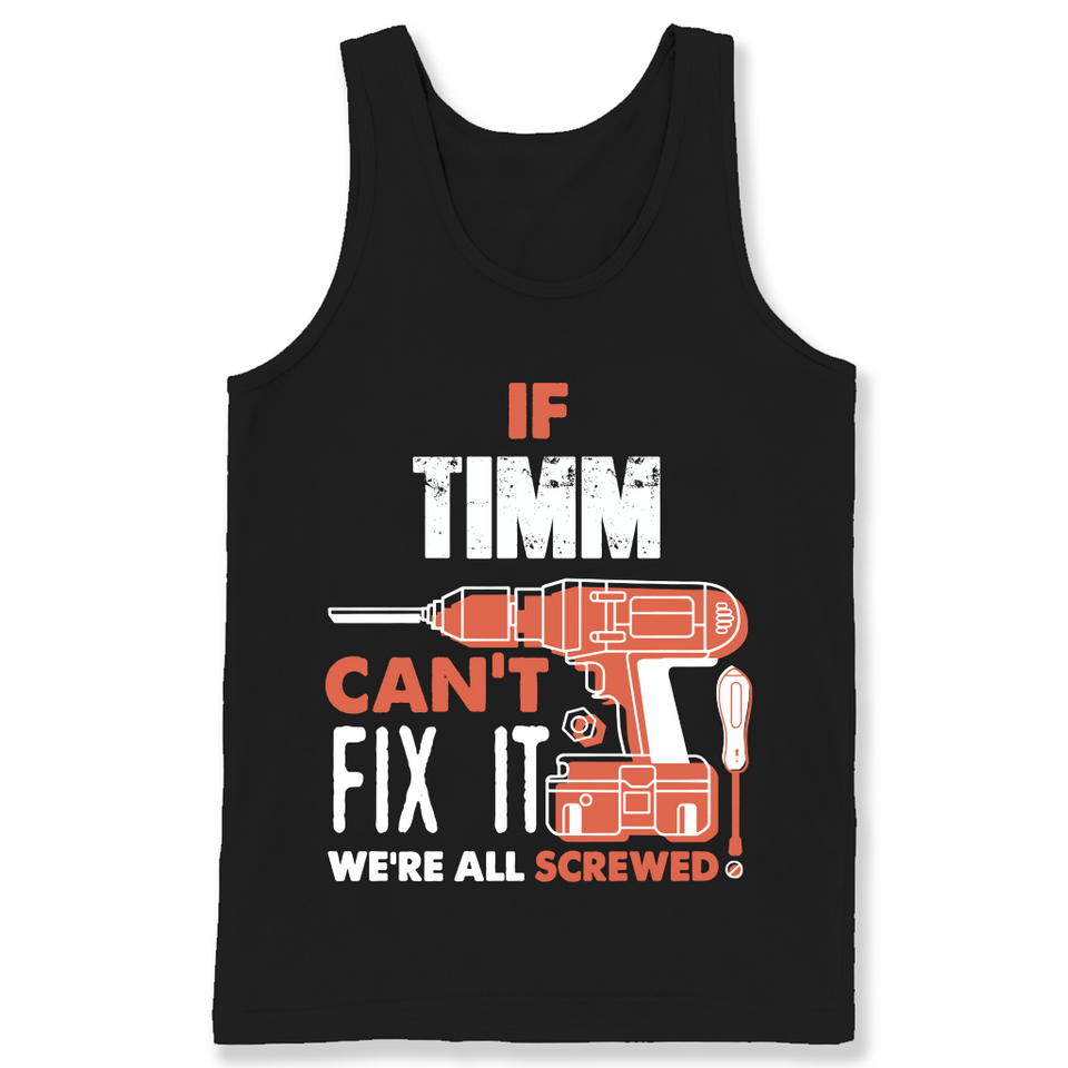 If Timm Can't Fix It We're All Screwed T Shirts-New Wave Tee