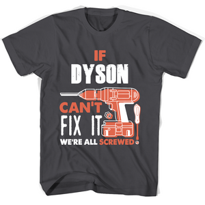 If Dyson Can't Fix It We're All Screwed T Shirts-New Wave Tee