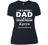 I'm A Pround DAD Of A Freaking Awesome Karen T Shirts-New Wave Tee