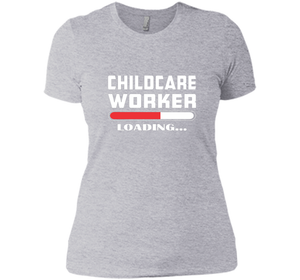 Childcare Worker Loading T Shirts-New Wave Tee