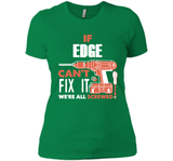 If Edge Can't Fix It We're All Screwed T Shirts-New Wave Tee