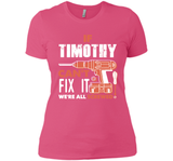 If Timothy Can't Fix It We're All Screwed T Shirts-New Wave Tee