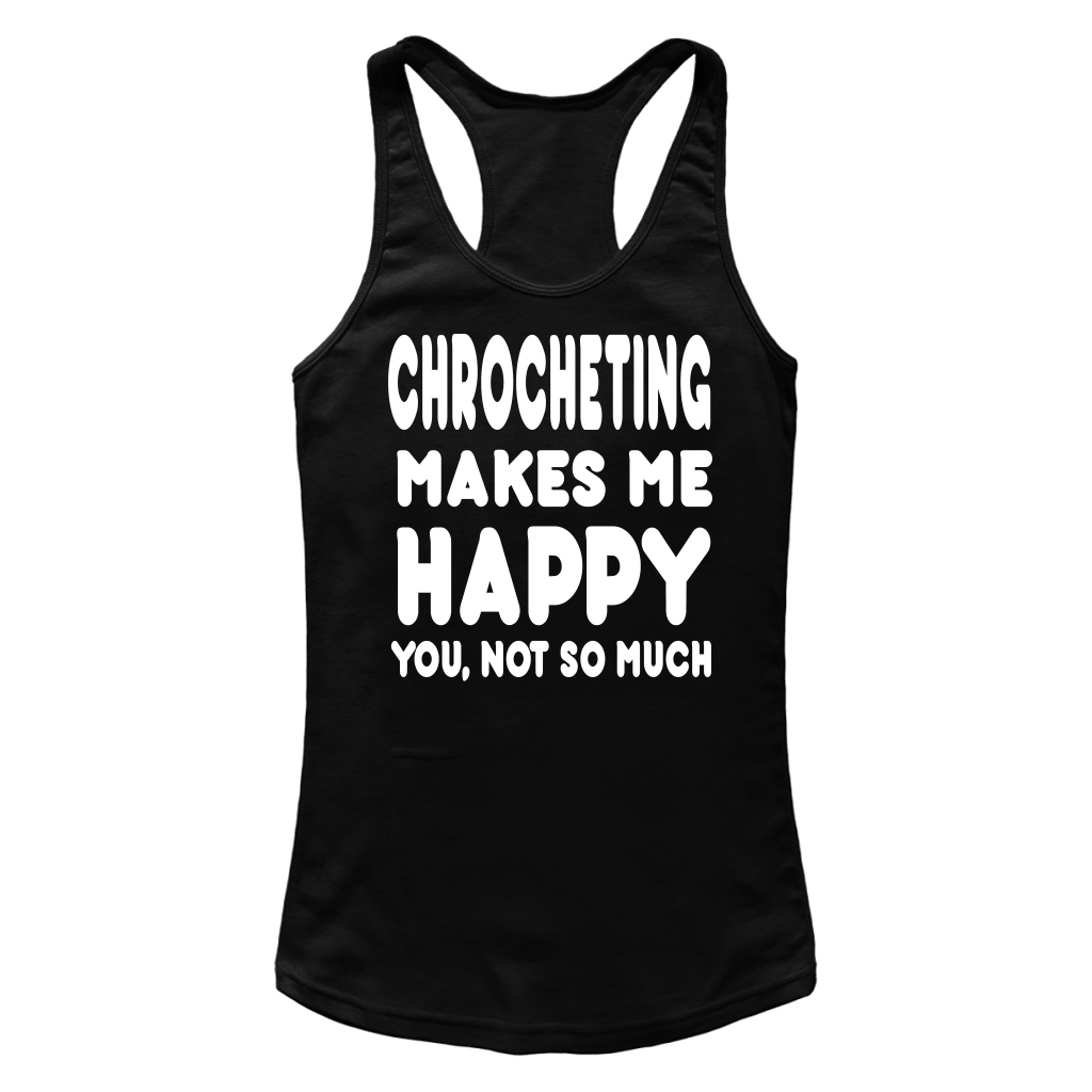 Chrocheting Makes Me Happy You, Not So Much Accessories T Shirts-New Wave Tee