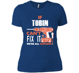 If Tobin Can't Fix It We're All Screwed T Shirts-New Wave Tee