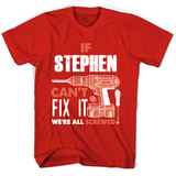 If Stephen Can't Fix It We're All Screwed T Shirts-New Wave Tee