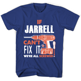If Jarrell Can't Fix It We're All Screwed T Shirts-New Wave Tee