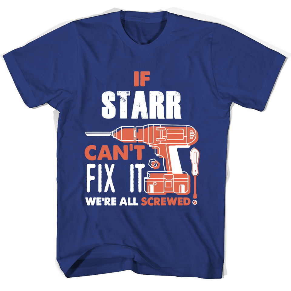 If Starr Can't Fix It We're All Screwed T Shirts-New Wave Tee
