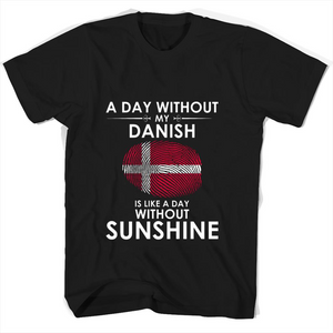 A Day With Out My Danish Is Like A Day Without Sunshine T Shirts-New Wave Tee