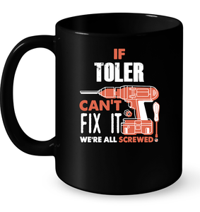 If Toler Can't Fix It We're All Screwed T Shirts-New Wave Tee