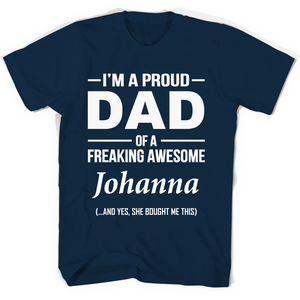 I'm A Pround DAD Of A Freaking Awesome Johanna T Shirts-New Wave Tee