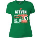 If Steven Can't Fix It We're All Screwed T Shirts-New Wave Tee