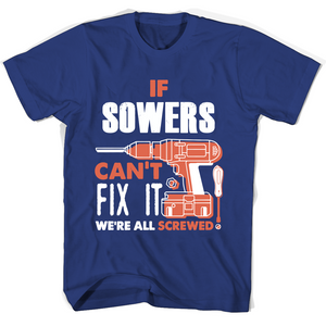If Sowers Can't Fix It We're All Screwed T Shirts-New Wave Tee