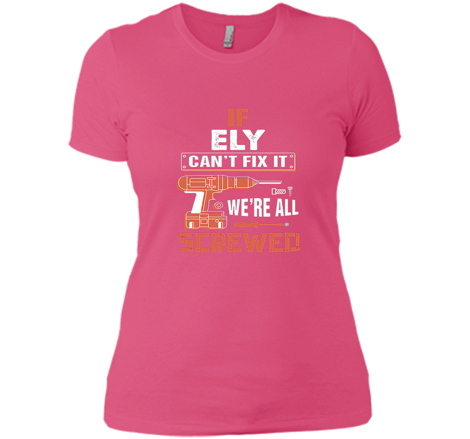 If Ely Cant Fix It Were All Screwed T Shirts-New Wave Tee