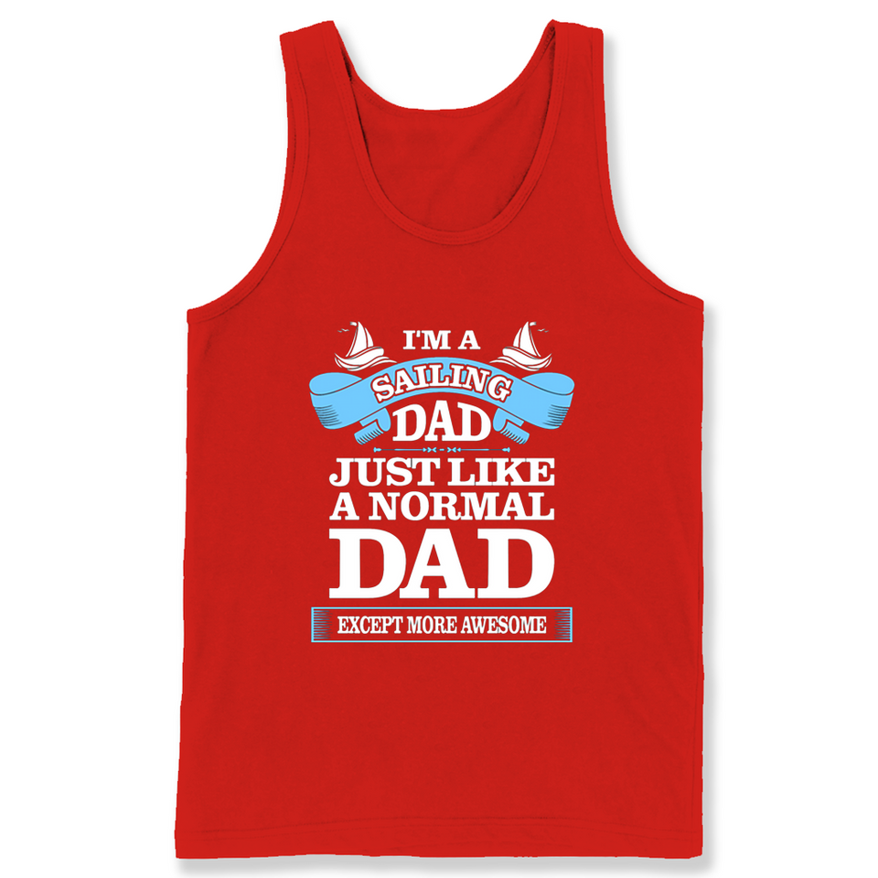 f480dcc2 ... Im A Sailing Dad Just Like A Normal Dad Except More Awesome T  Shirts-New ...