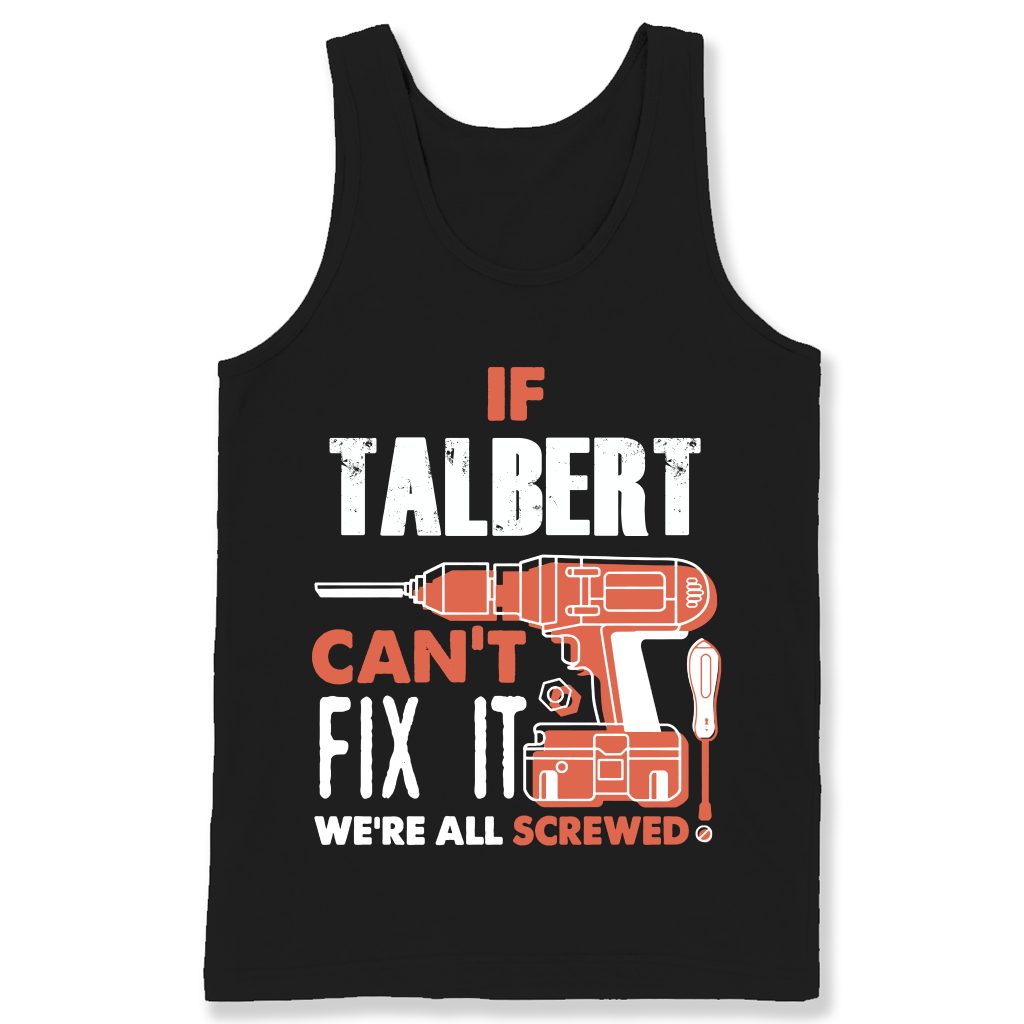 If Talbert Can't Fix It We're All Screwed T Shirts-New Wave Tee