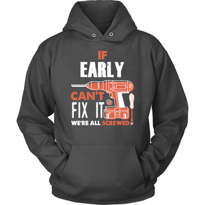If Early Can't Fix It We're All Screwed T Shirts-New Wave Tee