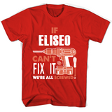 If Eliseo Can't Fix It We're All Screwed T Shirts-New Wave Tee