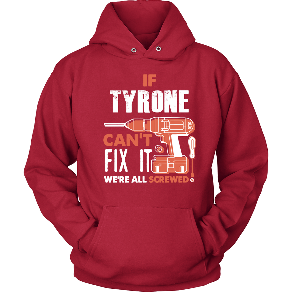 If Tyrone Can't Fix It We're All Screwed T Shirts-New Wave Tee