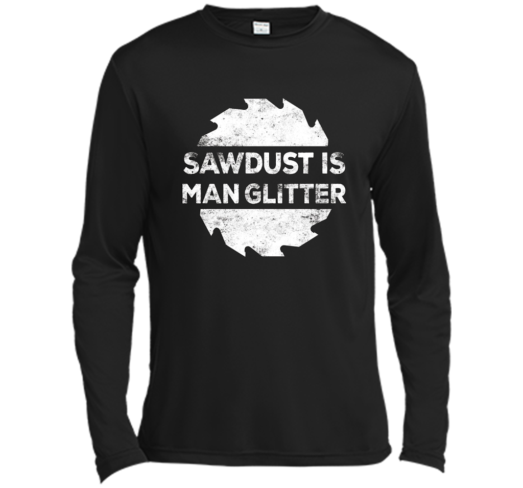 257fa508bed5 Sawdust Is Man Glitter T-Shirt Woodworking Father's Day Gift – New Wave Tee