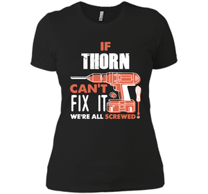 If Thorn Can't Fix It We're All Screwed T Shirts-New Wave Tee