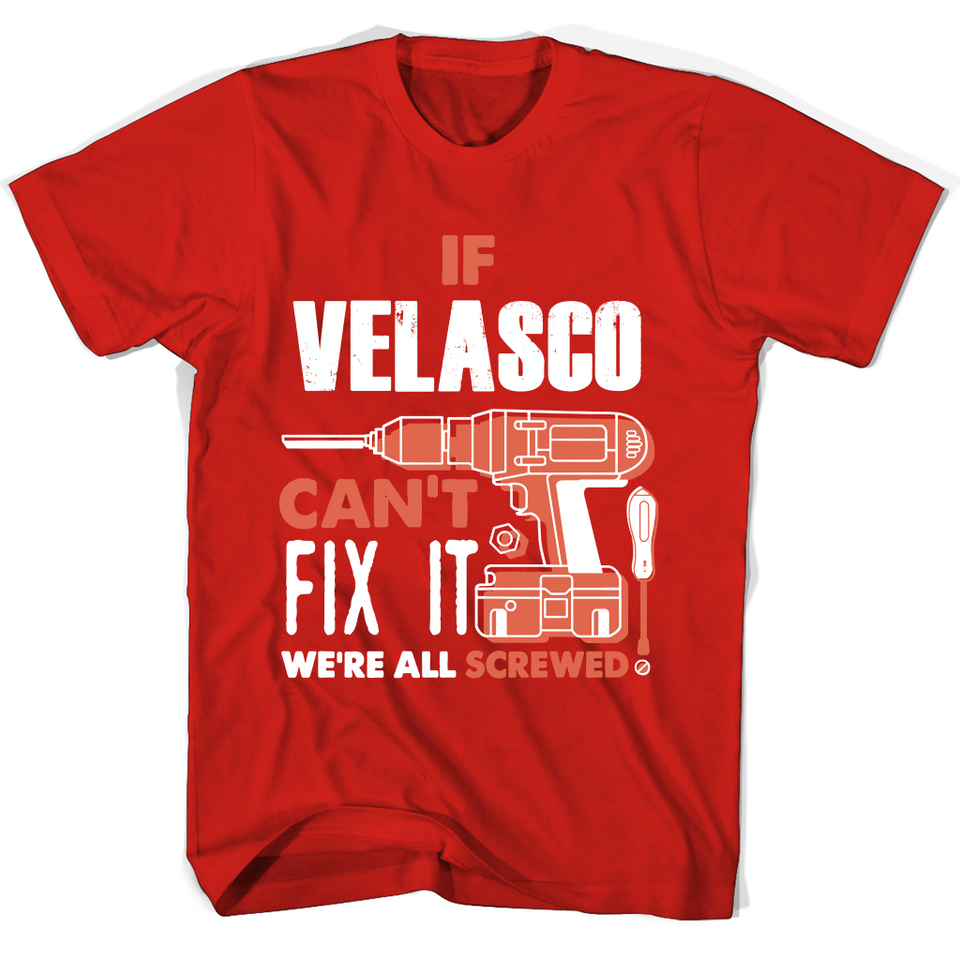 If Velasco Can't Fix It We're All Screwed T Shirts-New Wave Tee