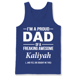 I'm A Pround DAD Of A Freaking Awesome Kaliyah T Shirts-New Wave Tee