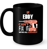 If Eddy Can't Fix It We're All Screwed T Shirts-New Wave Tee