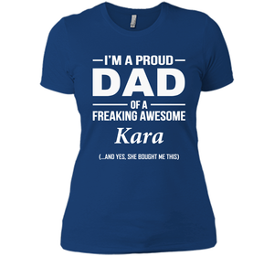 I'm A Pround DAD Of A Freaking Awesome Kara T Shirts-New Wave Tee