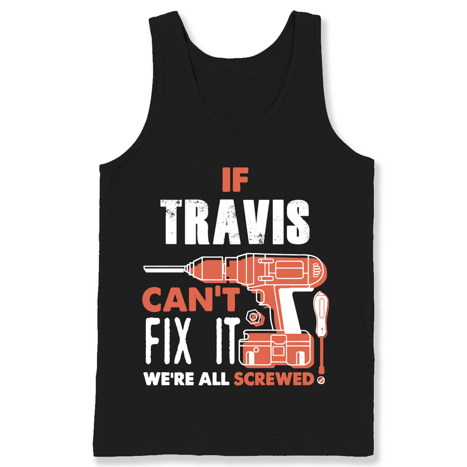 If Travis Can't Fix It We're All Screwed T Shirts-New Wave Tee