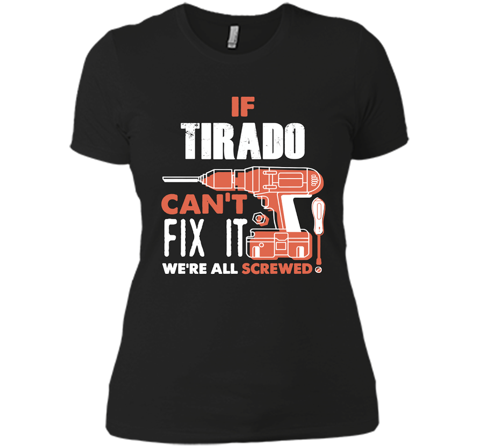 If Tirado Can't Fix It We're All Screwed T Shirts-New Wave Tee