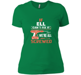 If Ell Cant Fix It Were All Screwed T Shirts-New Wave Tee