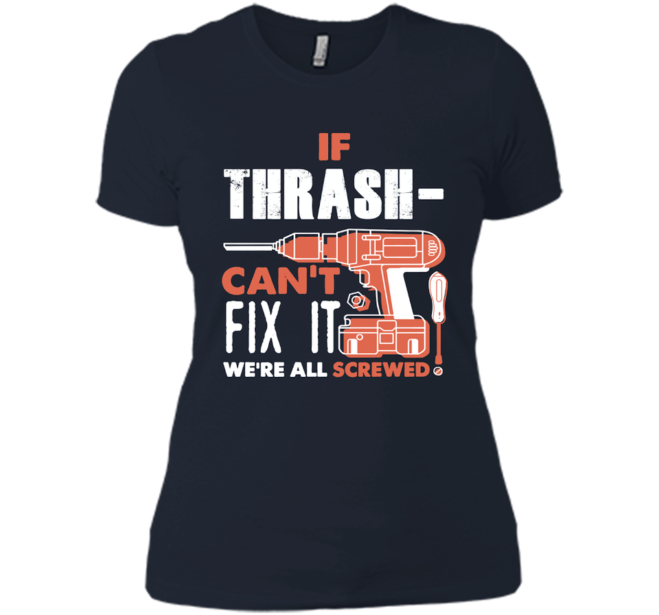 If Thrasher Can't Fix It We're All Screwed T Shirts-New Wave Tee