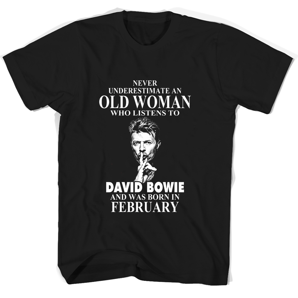 ef4293dcb Never Underestimate An Old Woman Who Listens To David Bowie And Was Bo –  New Wave Tee