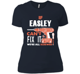 If Easley Can't Fix It We're All Screwed T Shirts-New Wave Tee